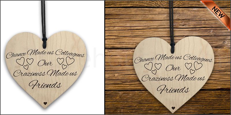 Chance Made Us Colleagues Love Novelty Wooden Hanging Heart Plaque Friendship Sign